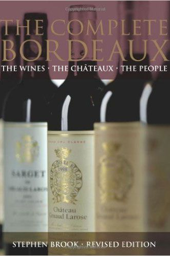 The Complete Bordeaux Revised Edition, Stephen Brooks